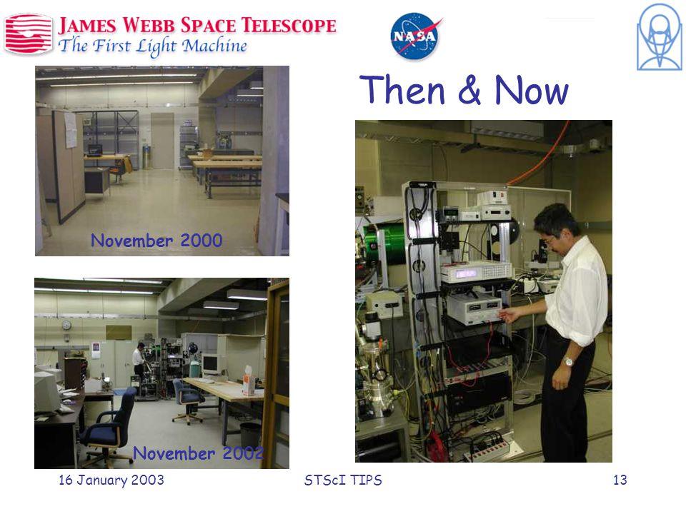 16 January 2003STScI TIPS13 Then & Now November 2000 November 2002