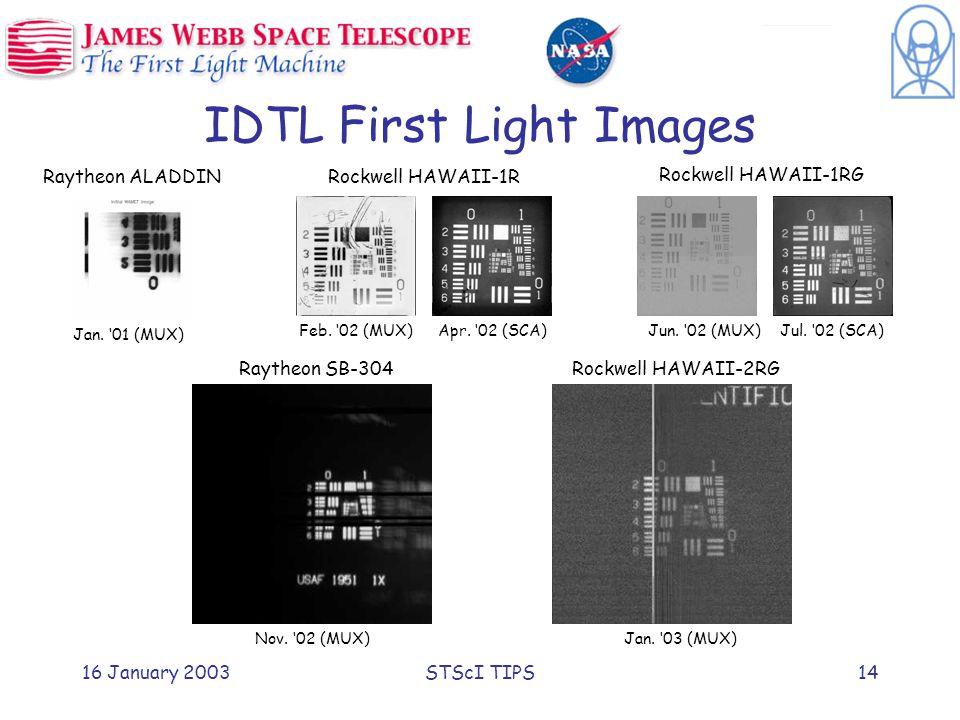 16 January 2003STScI TIPS14 IDTL First Light Images Jan.