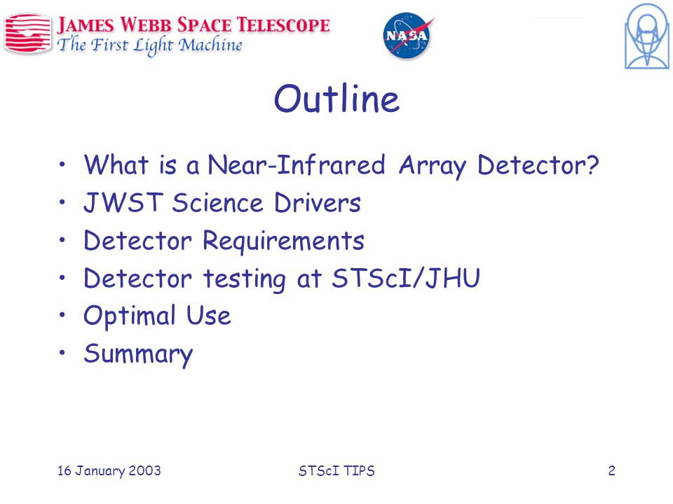 16 January 2003STScI TIPS2 Outline What is a Near-Infrared Array Detector.