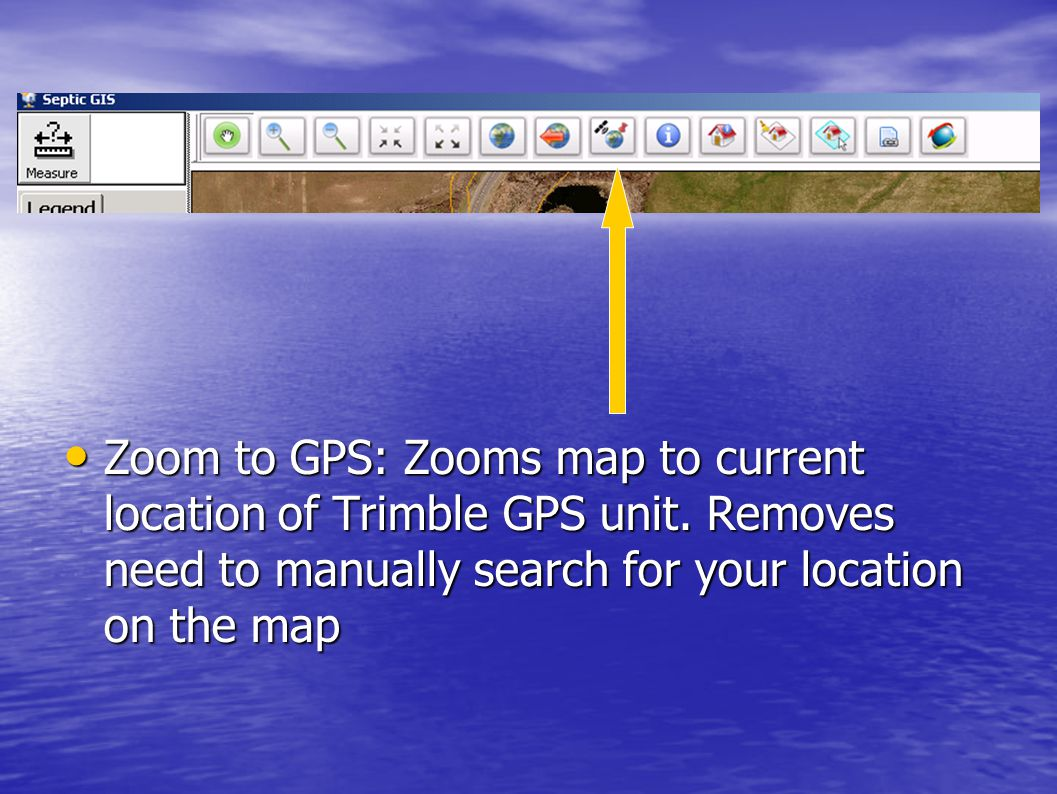 Zoom to GPS: Zooms map to current location of Trimble GPS unit. Removes need to manually search for your location on the map Zoom to GPS: Zooms map to