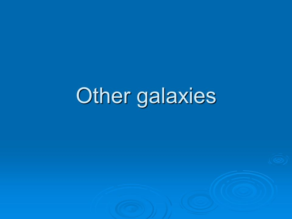 Other galaxies