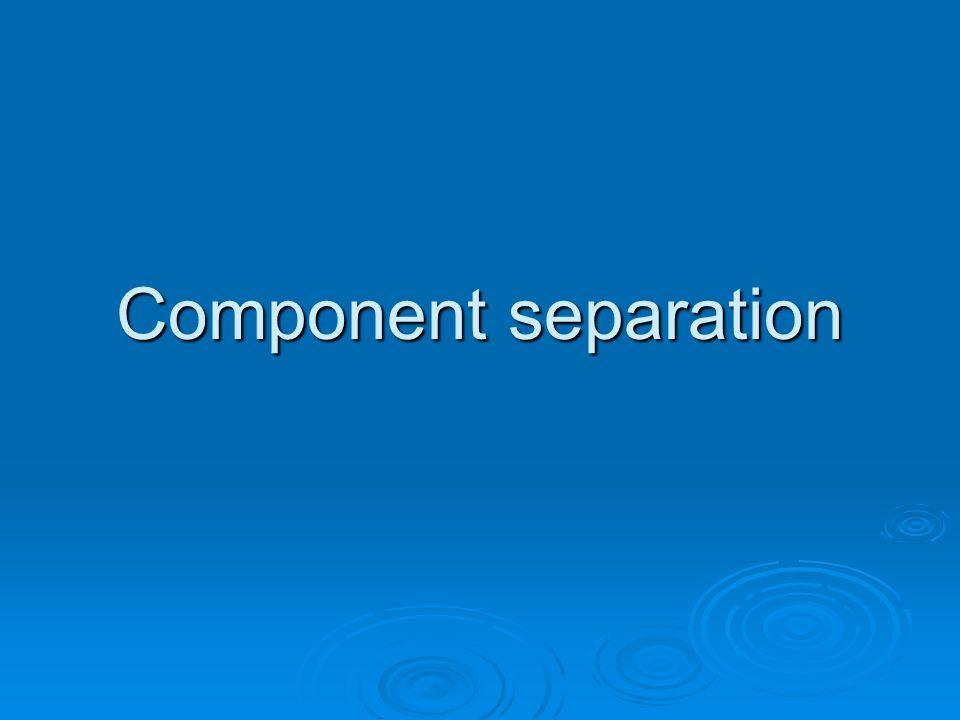 Component separation