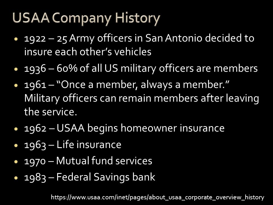  1995 – Enlisted servicemen allowed to become members  1999 – Members can bank online at usaa.com  2003 – 96% of active duty officers are members, 44% of enlisted personnel are members  2008 – Car buying service  2009 – USAA Deposite@Mobile, the first mobile deposit for the iPhone  2009 – Membership open for all who ever served and their families https://www.usaa.com/inet/pages/about_usaa_corporate_overview_history