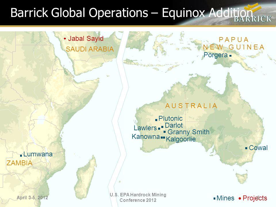 Barrick Global Operations – Equinox Addition Plutonic Darlot Kalgoorlie Lawlers Cowal Kanowna Granny Smith Porgera A U S T R A L I A P A P U A N E W G