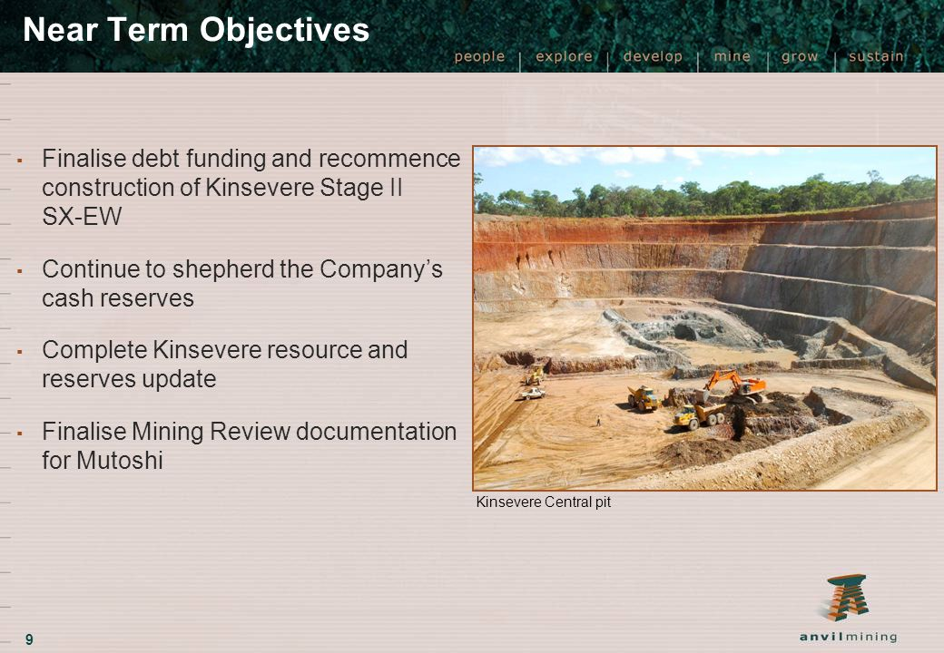 9 Near Term Objectives ▪ Finalise debt funding and recommence construction of Kinsevere Stage II SX-EW ▪ Continue to shepherd the Company's cash reserves ▪ Complete Kinsevere resource and reserves update ▪ Finalise Mining Review documentation for Mutoshi Kinsevere Central pit