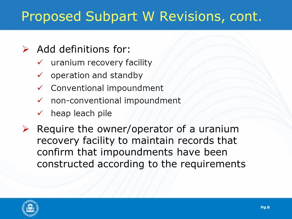 Proposed Subpart W Revisions, cont.