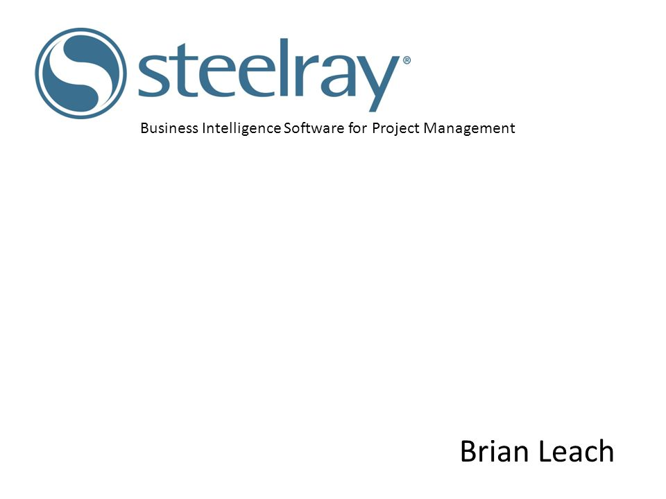 Business Intelligence Software for Project Management Brian Leach
