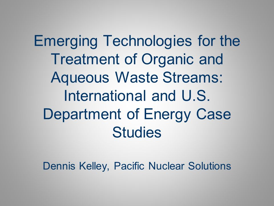 Objectives of Presentation Examine several case studies that describe polymer solidification technology for use on complex liquid waste streams: – STMI-Areva, France – British Nuclear Group, Sellafield, U.K.