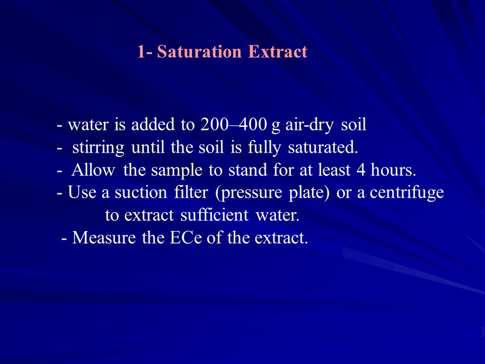- water is added to 200–400 g air-dry soil - stirring until the soil is fully saturated.