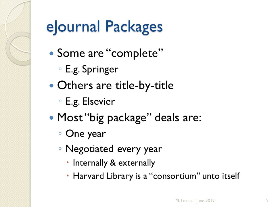 eJournal Packages Some are complete ◦ E.g. Springer Others are title-by-title ◦ E.g.