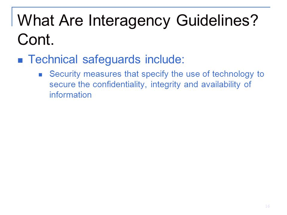 16 What Are Interagency Guidelines. Cont.