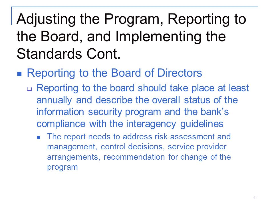 47 Adjusting the Program, Reporting to the Board, and Implementing the Standards Cont.