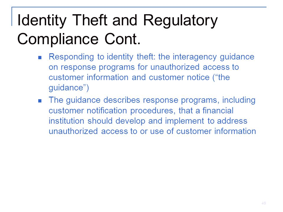 49 Identity Theft and Regulatory Compliance Cont.