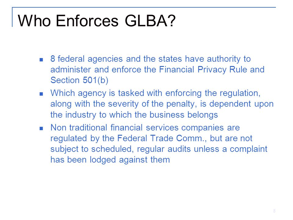 8 Who Enforces GLBA.