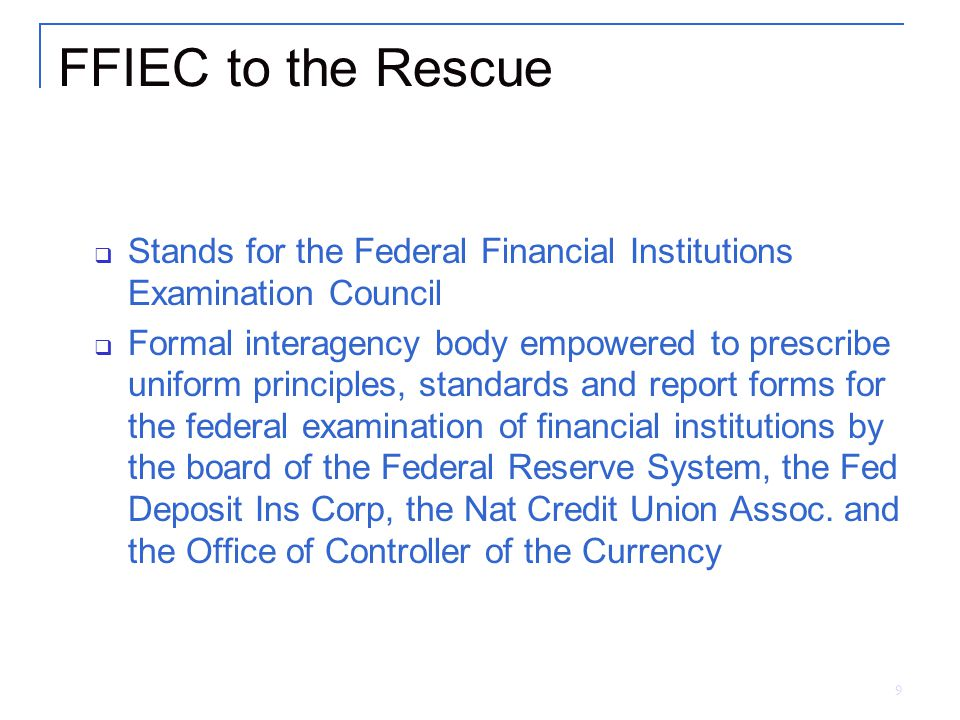 10 FFIEC to the Rescue Cont.