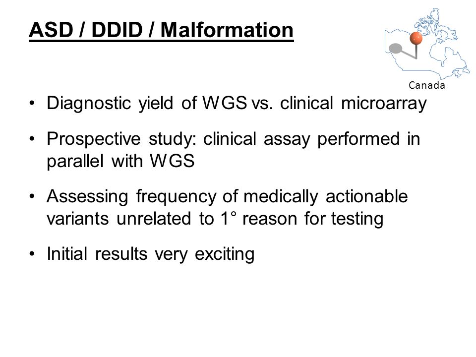 Diagnostic yield of WGS vs. clinical microarray Prospective study: clinical assay performed in parallel with WGS Assessing frequency of medically acti