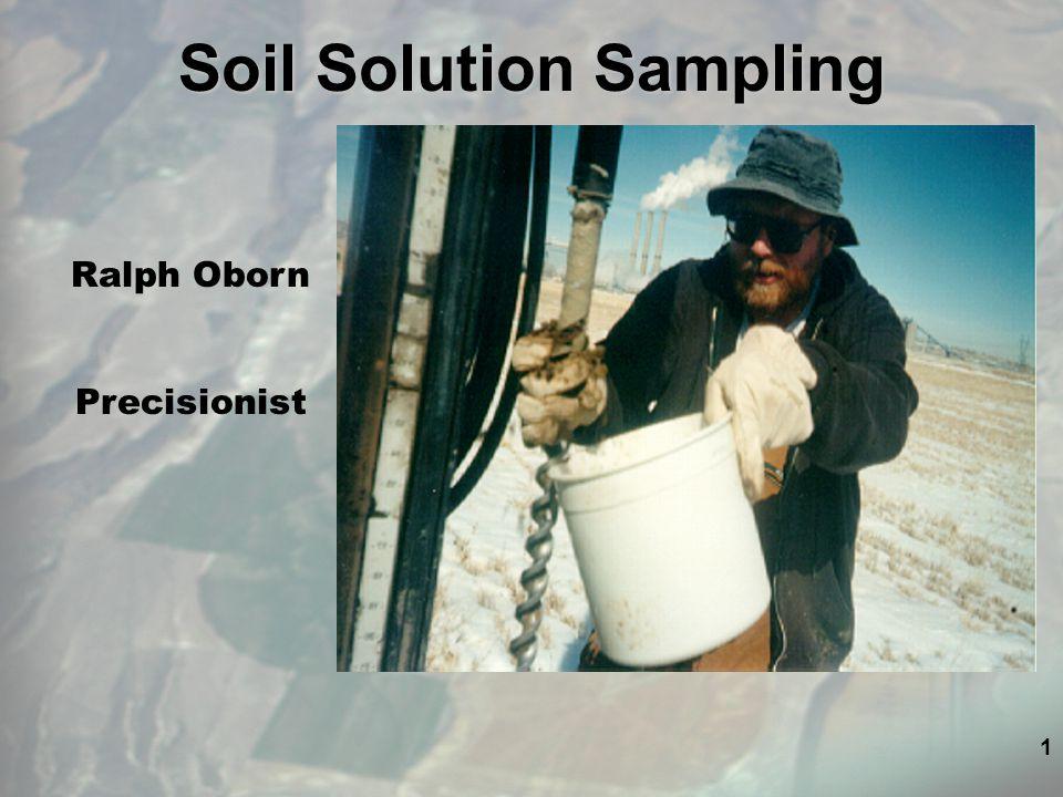 1 Soil Solution Sampling Ralph Oborn Precisionist