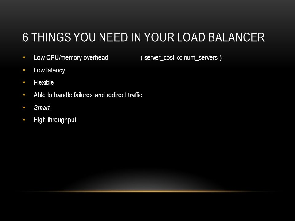6 THINGS YOU NEED IN YOUR LOAD BALANCER