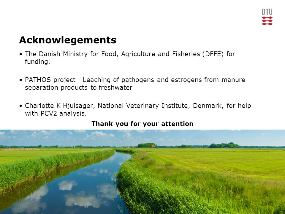 22 Acknowlegements Thank you for your attention The Danish Ministry for Food, Agriculture and Fisheries (DFFE) for funding.
