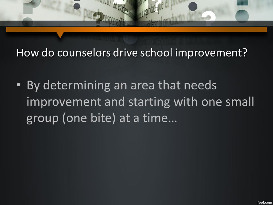 How do counselors drive school improvement.