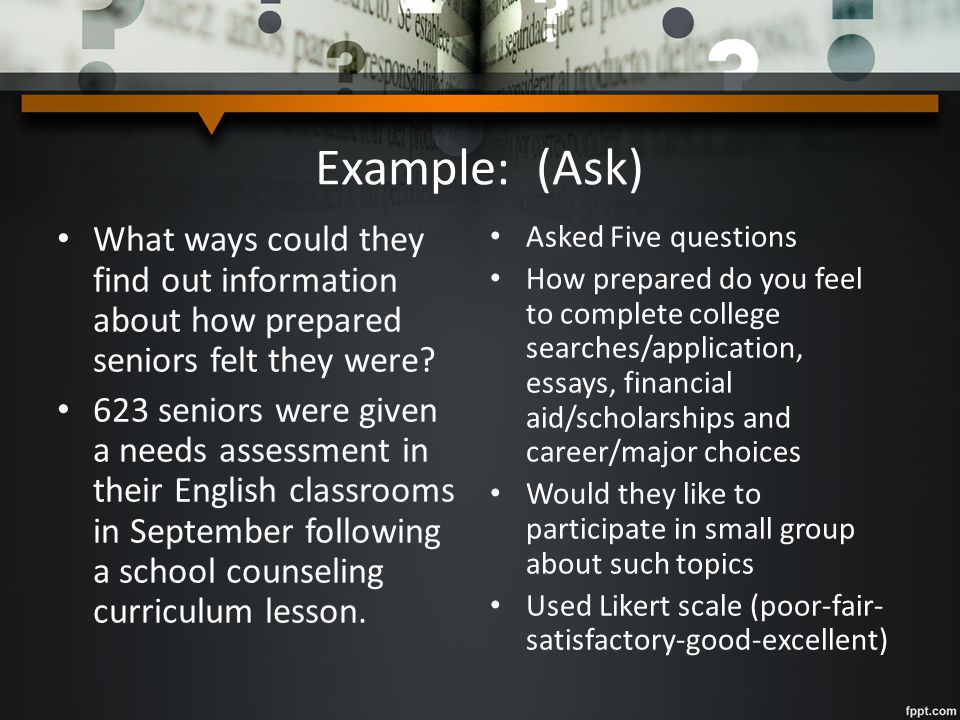 Example: (Ask) What ways could they find out information about how prepared seniors felt they were.