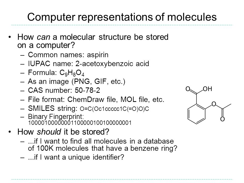Computer representations of molecules How can a molecular structure be stored on a computer.