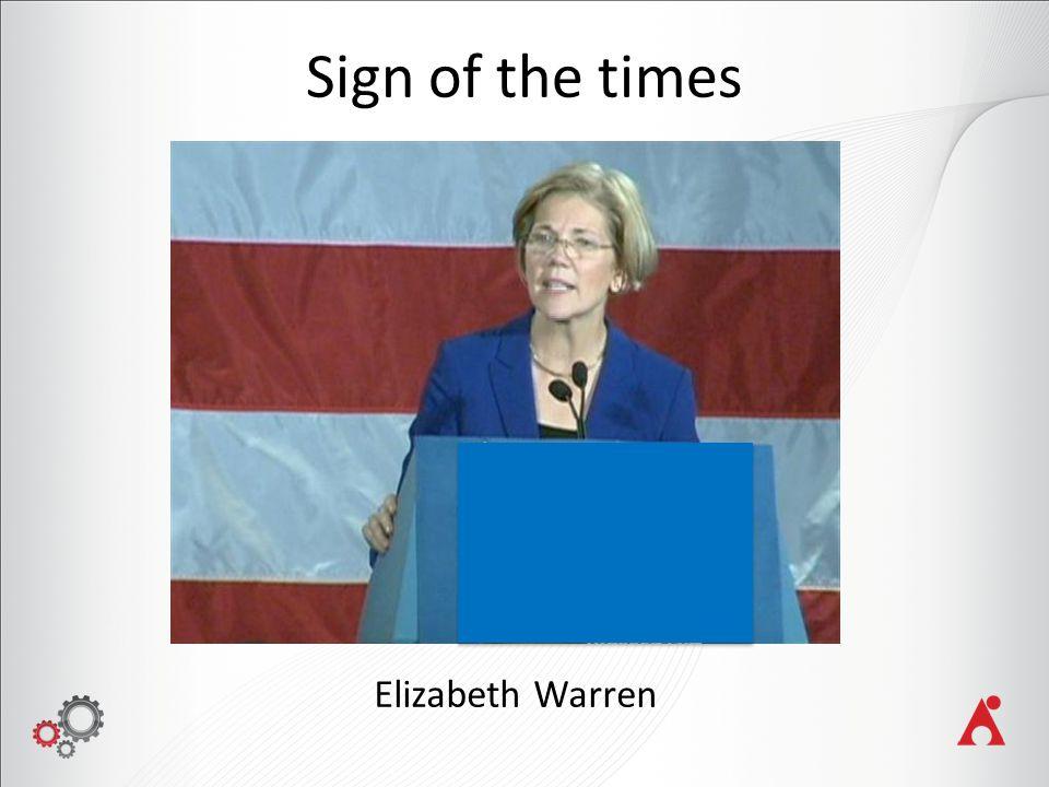 Sign of the times Elizabeth Warren