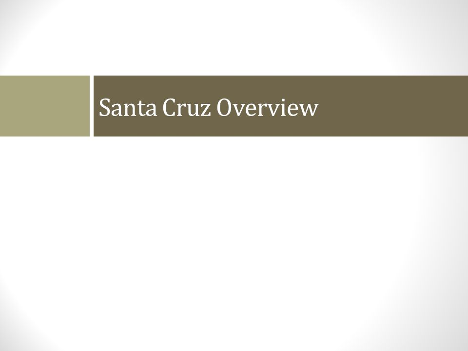 Santa Cruz Overview