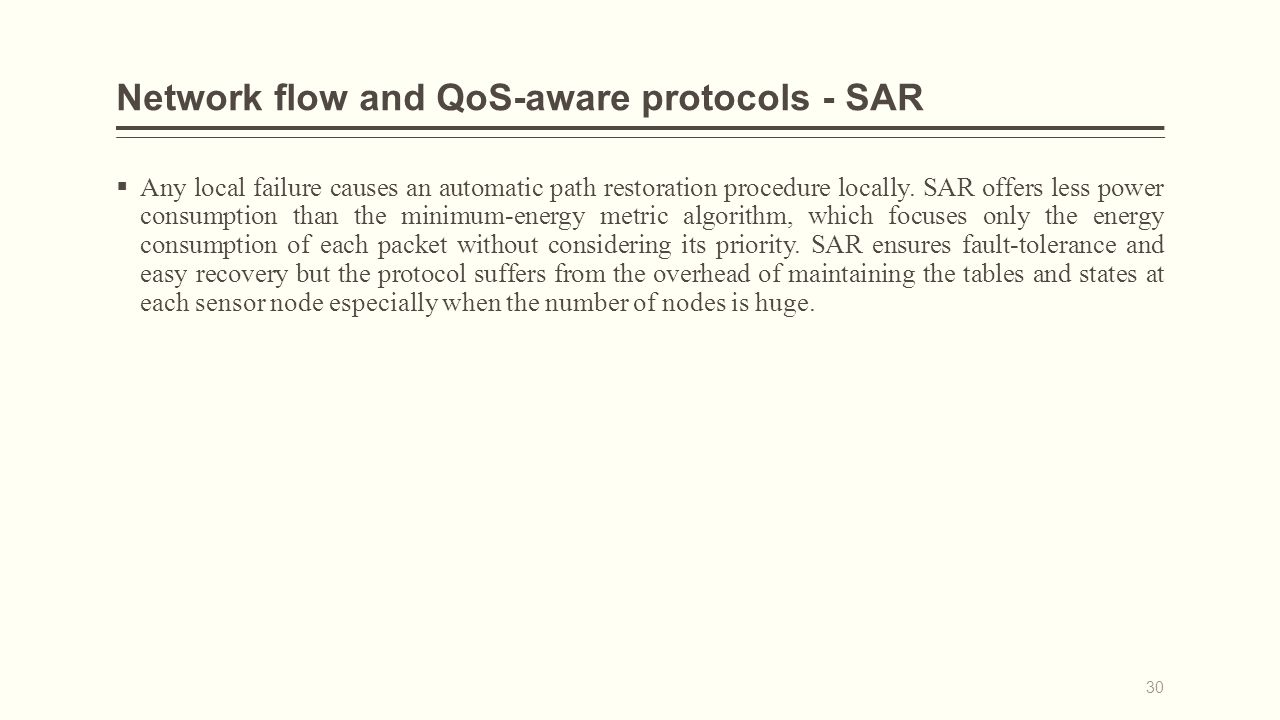 Network flow and QoS-aware protocols - SAR  Any local failure causes an automatic path restoration procedure locally.