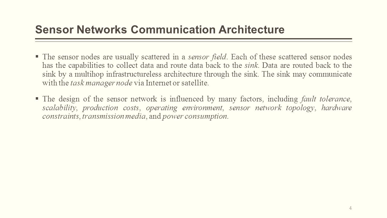 Sensor Networks Communication Architecture  The sensor nodes are usually scattered in a sensor field.