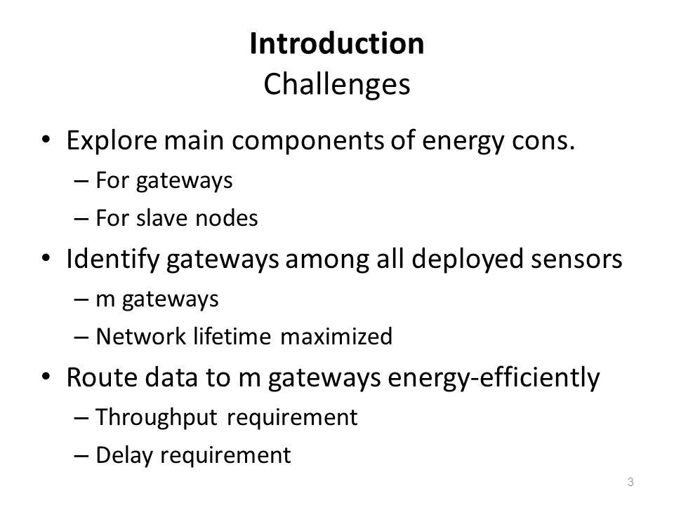 Organization 1.Modeling – Energy consumption – Network lifetime 2.Heuristics – Establish routing trees – Determine network lifetime 3.Performance Evaluation 4.Related Work 4