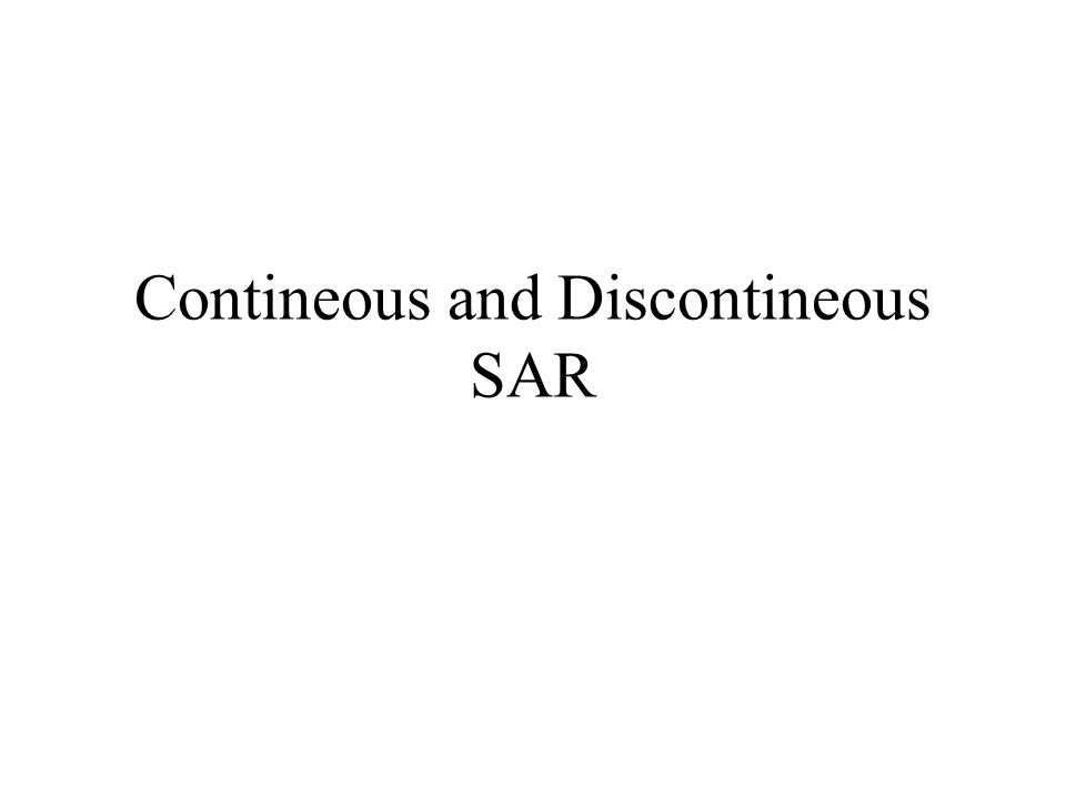 Contineous and Discontineous SAR