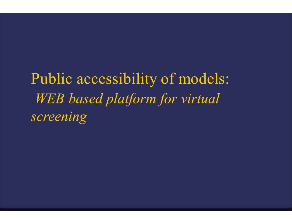 Public accessibility of models: WEB based platform for virtual screening