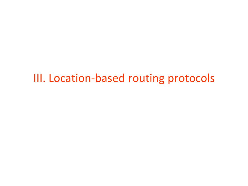 III. Location-based routing protocols
