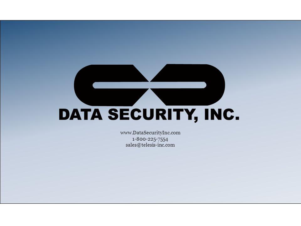 www.DataSecurityInc.com 1-800-225-7554 sales@telesis-inc.com