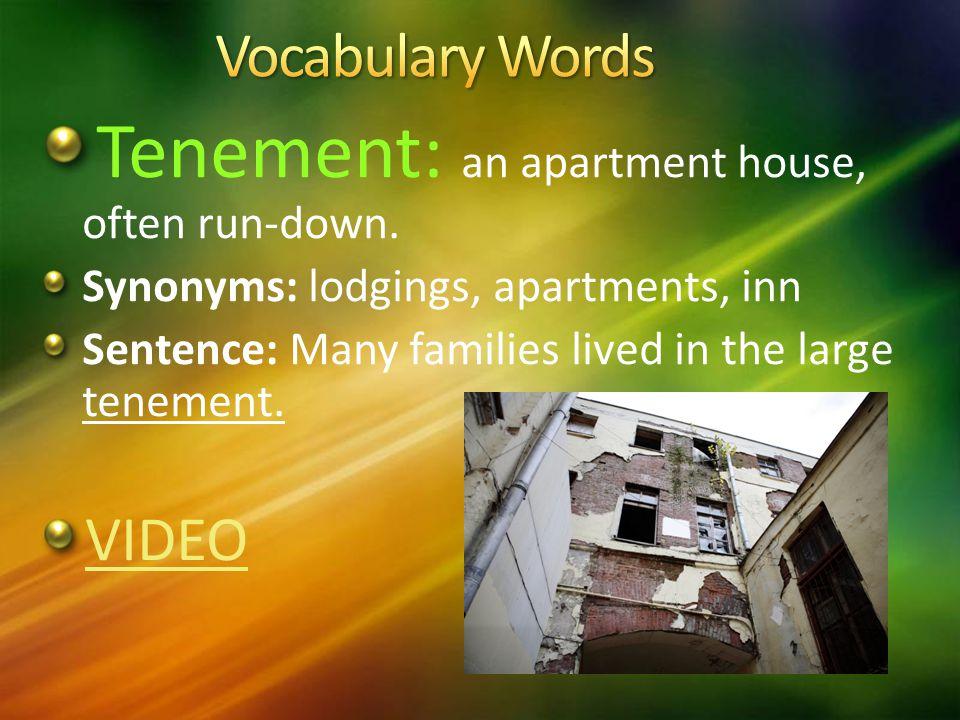 Tenement: an apartment house, often run-down.