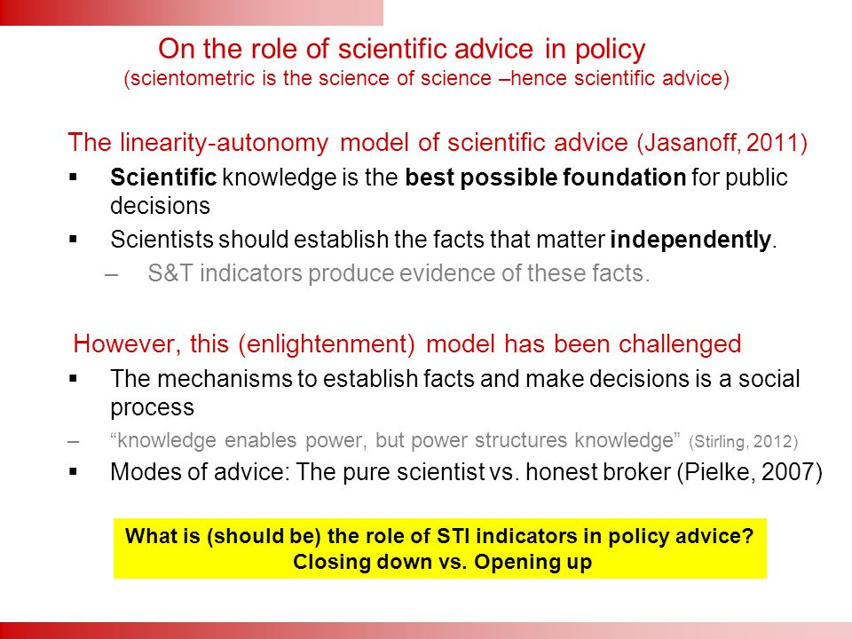 On the role of scientific advice in policy (scientometric is the science of science –hence scientific advice) The linearity-autonomy model of scientif