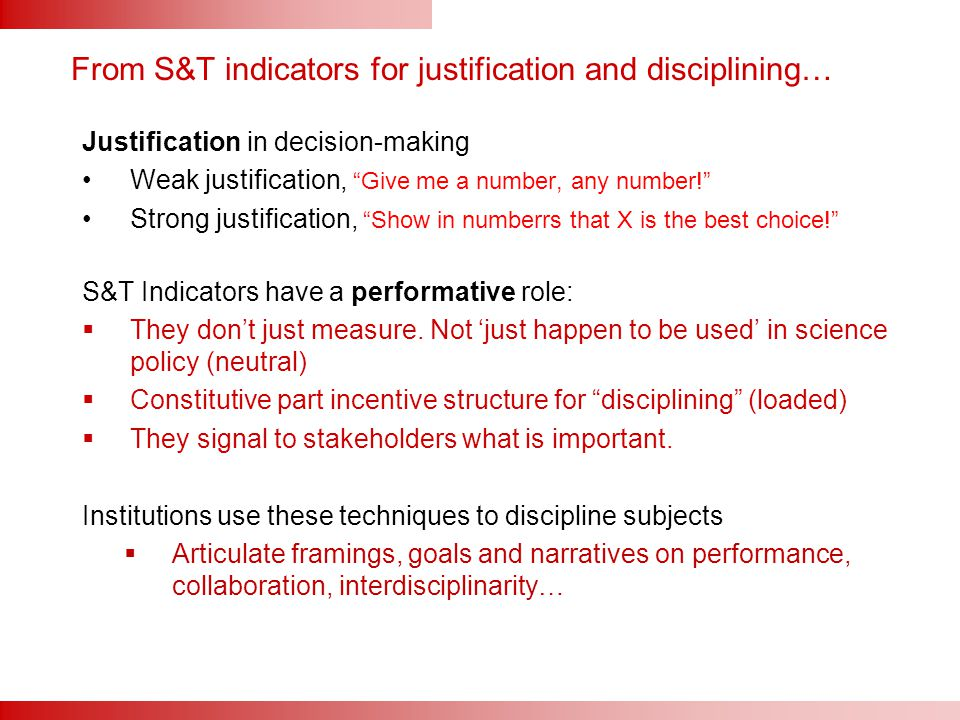 "From S&T indicators for justification and disciplining… Justification in decision-making Weak justification, ""Give me a number, any number!"" Strong ju"