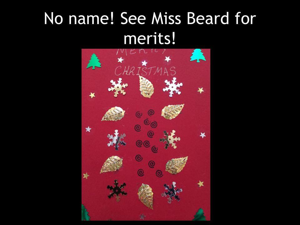 No name! See Miss Beard for merits!