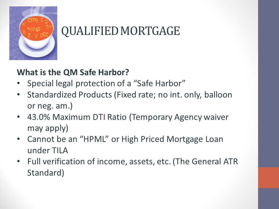 QUALIFIED MORTGAGE What is the QM Safe Harbor.