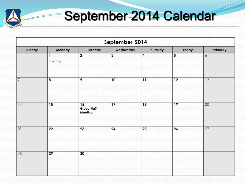September 2014 Calendar September 2014 Calendar September 2014 SundayMondayTuesdayWednesdayThursdayFridaySaturday 1 Labor Day 2345 6 7 89101112 13 14 1516 Group Staff Meeting 171819 20 21 2223242526 27 28 2930