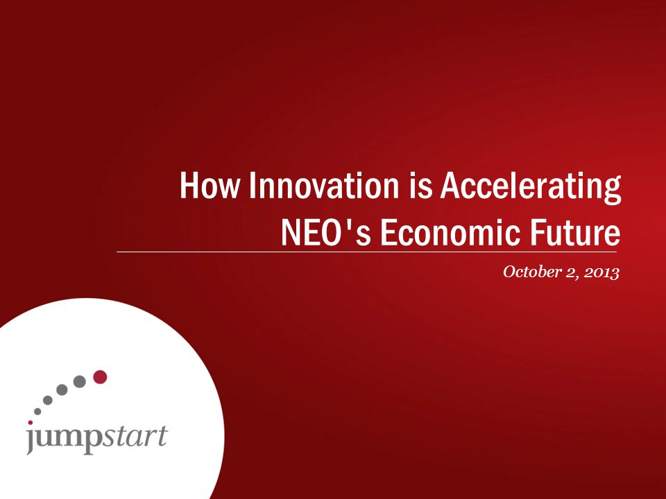 How Innovation is Accelerating NEO s Economic Future October 2, 2013