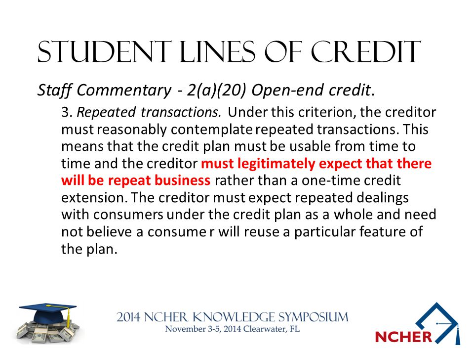 Student LINES of credit Staff Commentary - 2(a)(20) Open-end credit.