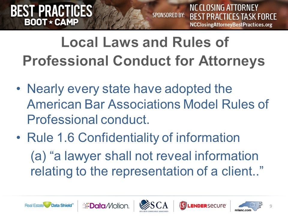 Nearly every state have adopted the American Bar Associations Model Rules of Professional conduct.