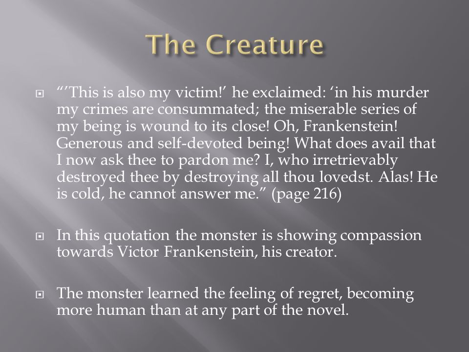  The tone is changed due to the fact that the reasoning behind the creature's actions is clearly exposed.