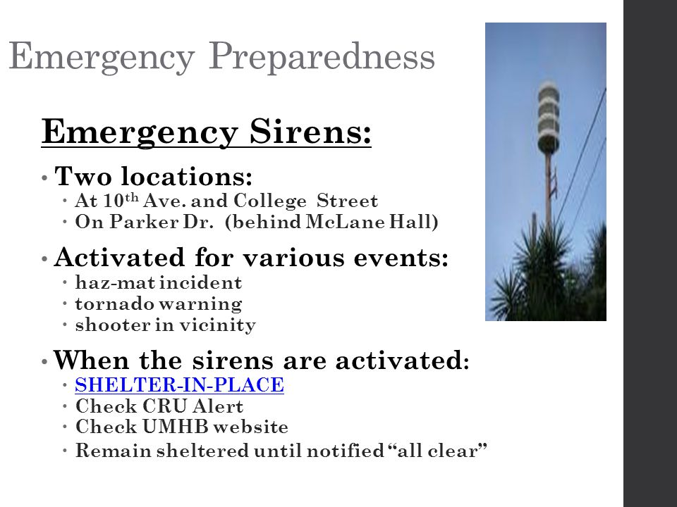 Emergency Preparedness Emergency Sirens: Two locations:  At 10 th Ave.