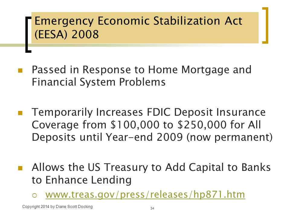 Emergency Economic Stabilization Act (EESA) 2008 Passed in Response to Home Mortgage and Financial System Problems Temporarily Increases FDIC Deposit