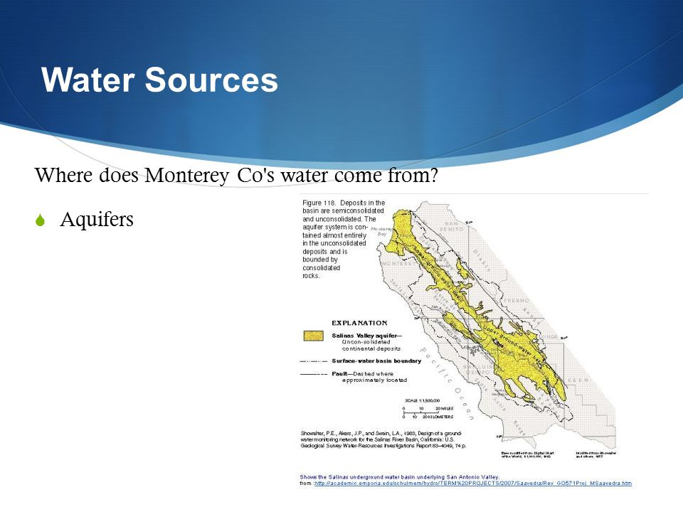 Water Sources Where does Monterey Co s water come from?  Aquifers