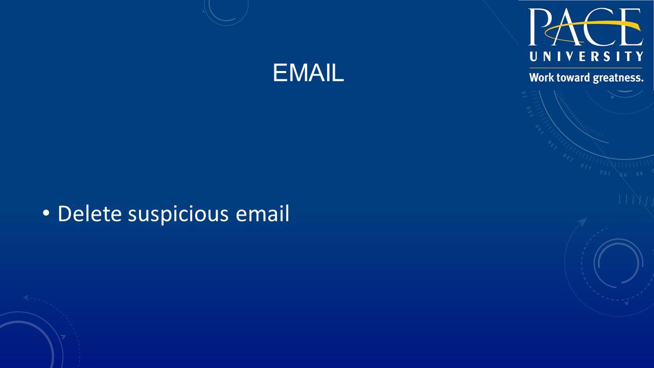 EMAIL Delete suspicious email