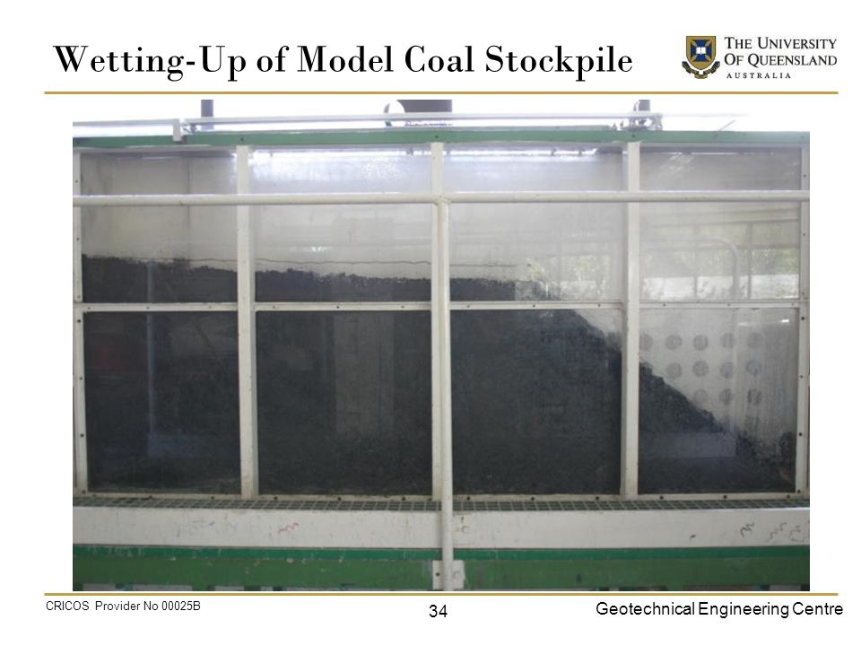 Geotechnical Engineering Centre CRICOS Provider No 00025B Wetting-Up of Model Coal Stockpile 34